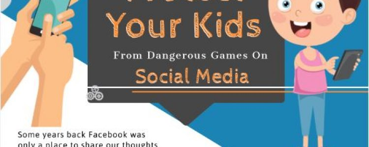 Tips to protect your kids from dangerous games on social media | Infographic